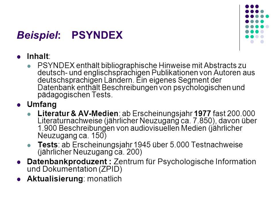 Beispiel:IBZ Online Internationale Bibliographie der geistes- und sozialwissenschaftlichen Zeitschriftenliteratur Inhalt: Zeitschriftenaufsätze aus de