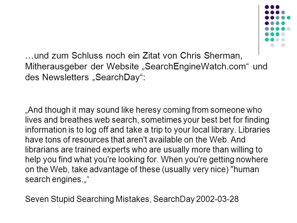 Suchmaschinen Stichwortsuche Google http://www.google.de/ Wissenschaftliche Suchmaschinen: Scirus http://www.scirus.com/ Google Scholar http://scholar