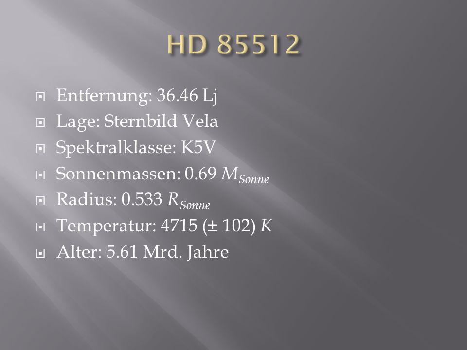 Entfernung: 36.46 Lj Lage: Sternbild Vela Spektralklasse: K5V Sonnenmassen: 0.69 M Sonne Radius: 0.533 R Sonne Temperatur: 4715 (± 102) K Alter: 5.61 Mrd.