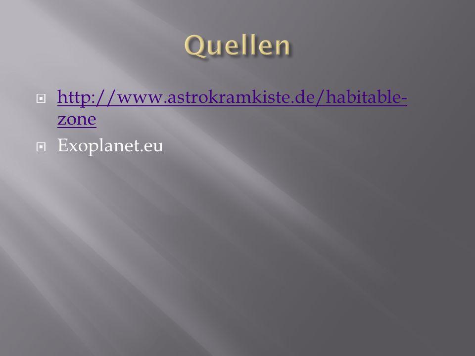 http://www.astrokramkiste.de/habitable- zone http://www.astrokramkiste.de/habitable- zone Exoplanet.eu