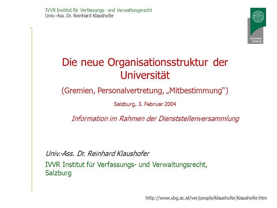 IVVR Institut für Verfassungs- und Verwaltungsrecht Univ.-Ass. Dr. Reinhard Klaushofer http://www.sbg.ac.at/ver/people/klaushofer/klaushofer.htm Infor