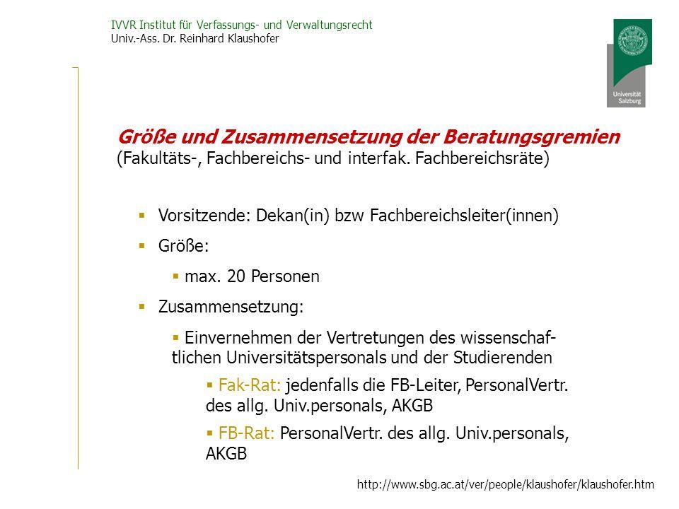IVVR Institut für Verfassungs- und Verwaltungsrecht Univ.-Ass. Dr. Reinhard Klaushofer http://www.sbg.ac.at/ver/people/klaushofer/klaushofer.htm Vorsi