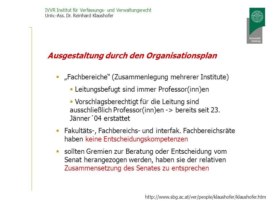 IVVR Institut für Verfassungs- und Verwaltungsrecht Univ.-Ass. Dr. Reinhard Klaushofer http://www.sbg.ac.at/ver/people/klaushofer/klaushofer.htm Ausge