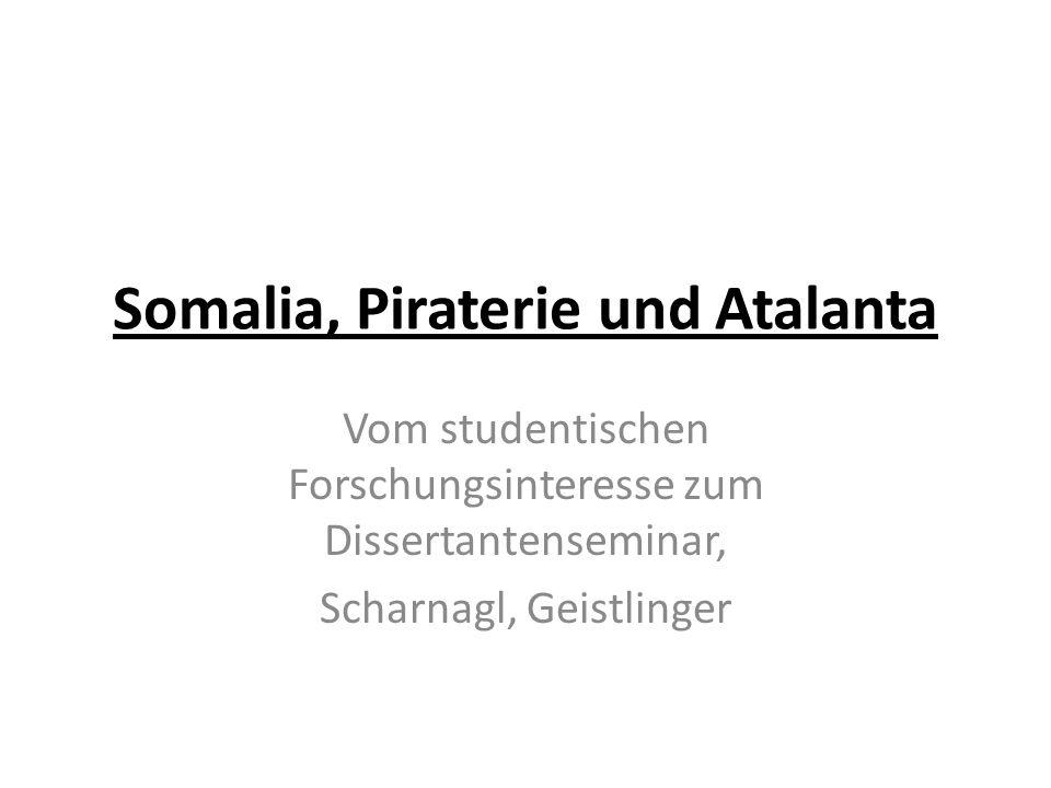 Somalia, Piraterie und Atalanta Vom studentischen Forschungsinteresse zum Dissertantenseminar, Scharnagl, Geistlinger