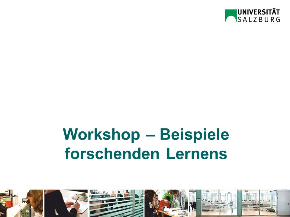 Universität Salzburg – QM Workshop – Beispiele forschenden Lernens