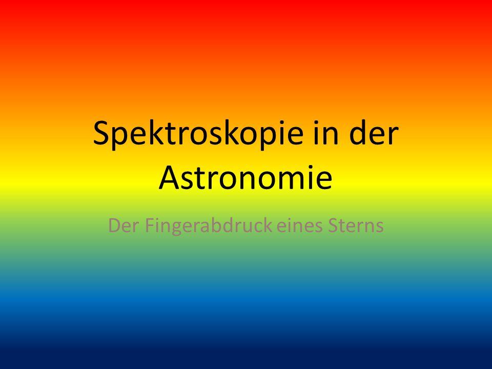 Spektroskopie in der Astronomie Der Fingerabdruck eines Sterns