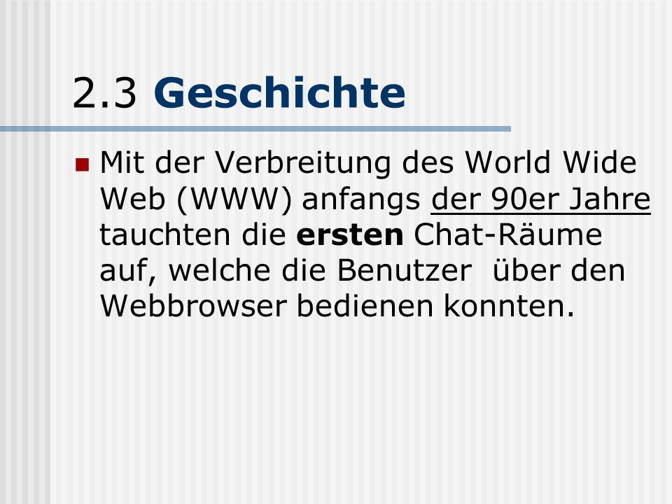 2.2 Geschichte Einer der grossen Vorreiter von IM ist ein Protokoll, das sich Internet Relay Chat (IRC)nennt.