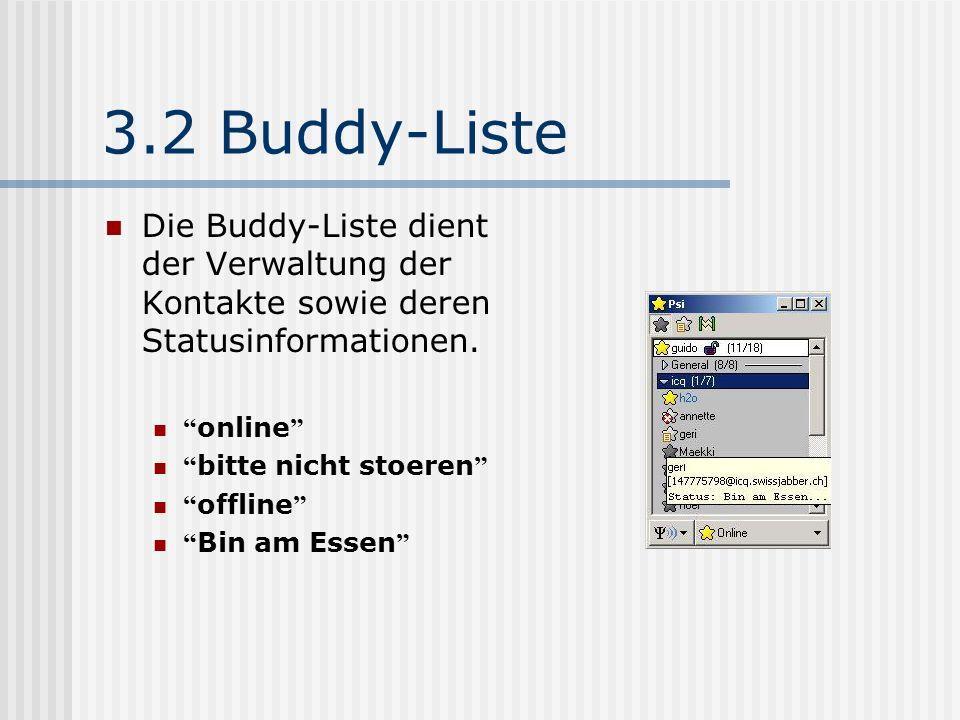 3. Anwendungen 3.1 Nachrichtenaustau sch in EchtZeit Die Grundfunktion jedes IM-Clients ist das Versenden und Empfangen von Textnachrichten.