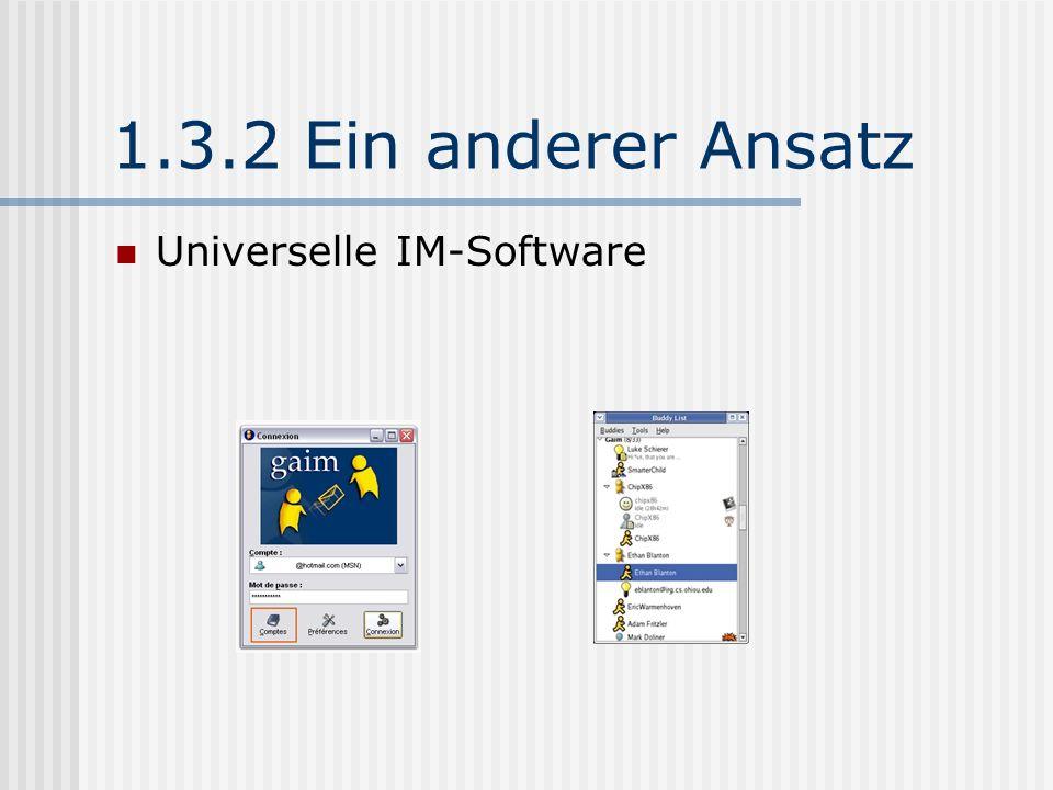 1.3.2 Ein anderer Ansatz Universelle IM-Software