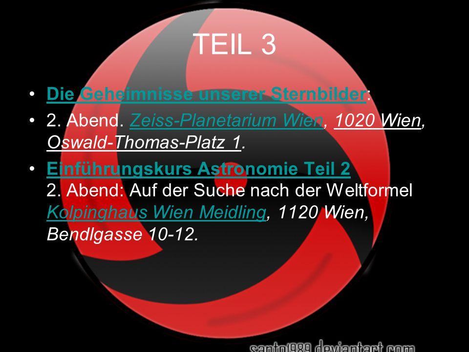 TEIL 3 Die Geheimnisse unserer Sternbilder:Die Geheimnisse unserer Sternbilder 2. Abend. Zeiss-Planetarium Wien, 1020 Wien, Oswald-Thomas-Platz 1.Zeis