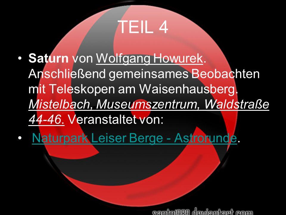 TEIL 4 Saturn von Wolfgang Howurek. Anschließend gemeinsames Beobachten mit Teleskopen am Waisenhausberg. Mistelbach, Museumszentrum, Waldstraße 44-46