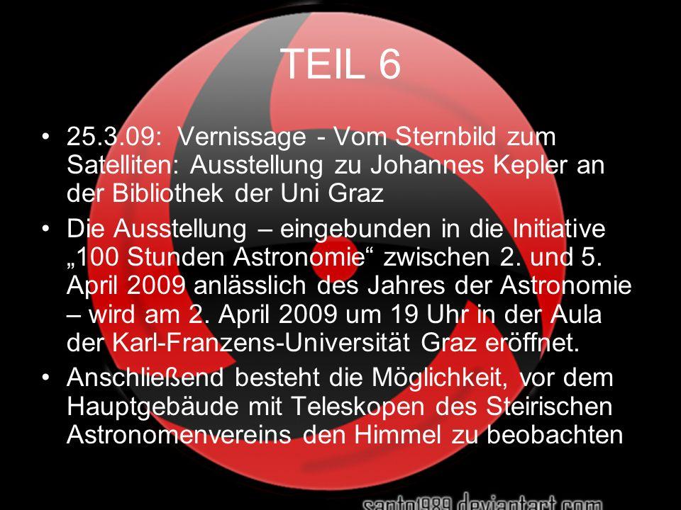 TEIL 6 25.3.09: Vernissage - Vom Sternbild zum Satelliten: Ausstellung zu Johannes Kepler an der Bibliothek der Uni Graz Die Ausstellung – eingebunden