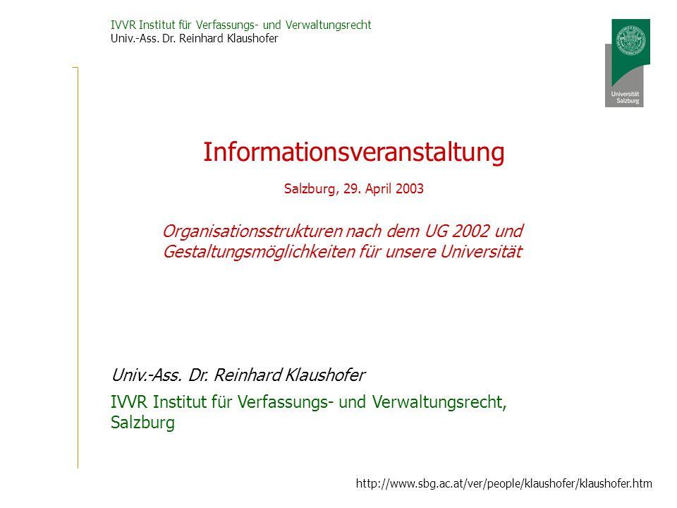 IVVR Institut für Verfassungs- und Verwaltungsrecht Univ.-Ass. Dr. Reinhard Klaushofer http://www.sbg.ac.at/ver/people/klaushofer/klaushofer.htm Organ
