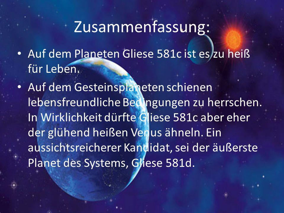Zusammenfassung: Auf dem Planeten Gliese 581c ist es zu heiß für Leben.
