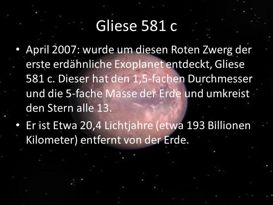 Gliese 581 c April 2007: wurde um diesen Roten Zwerg der erste erdähnliche Exoplanet entdeckt, Gliese 581 c.