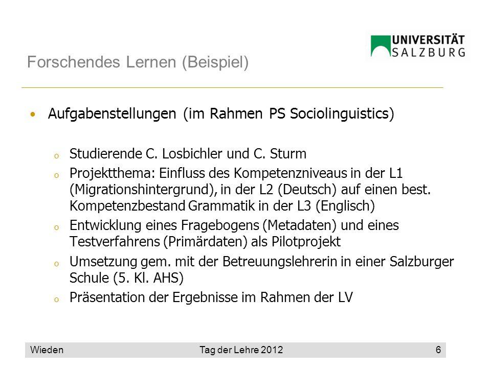 Wieden6 Forschendes Lernen (Beispiel) Aufgabenstellungen (im Rahmen PS Sociolinguistics) o Studierende C. Losbichler und C. Sturm o Projektthema: Einf