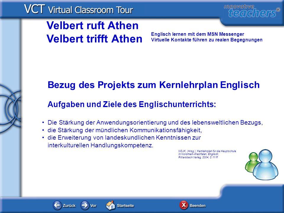 Velbert ruft Athen Velbert trifft Athen Englisch lernen mit dem MSN Messenger Virtuelle Kontakte führen zu realen Begegnungen Bezug des Projekts zum K