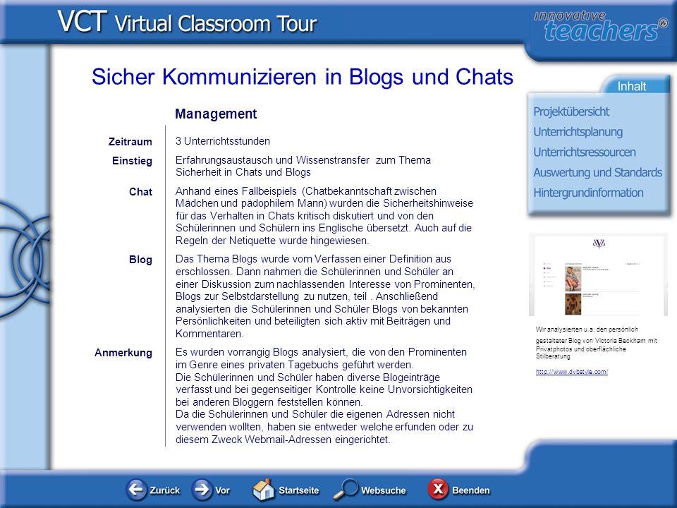 Management 3 Unterrichtsstunden Erfahrungsaustausch und Wissenstransfer zum Thema Sicherheit in Chats und Blogs Anhand eines Fallbeispiels (Chatbekann