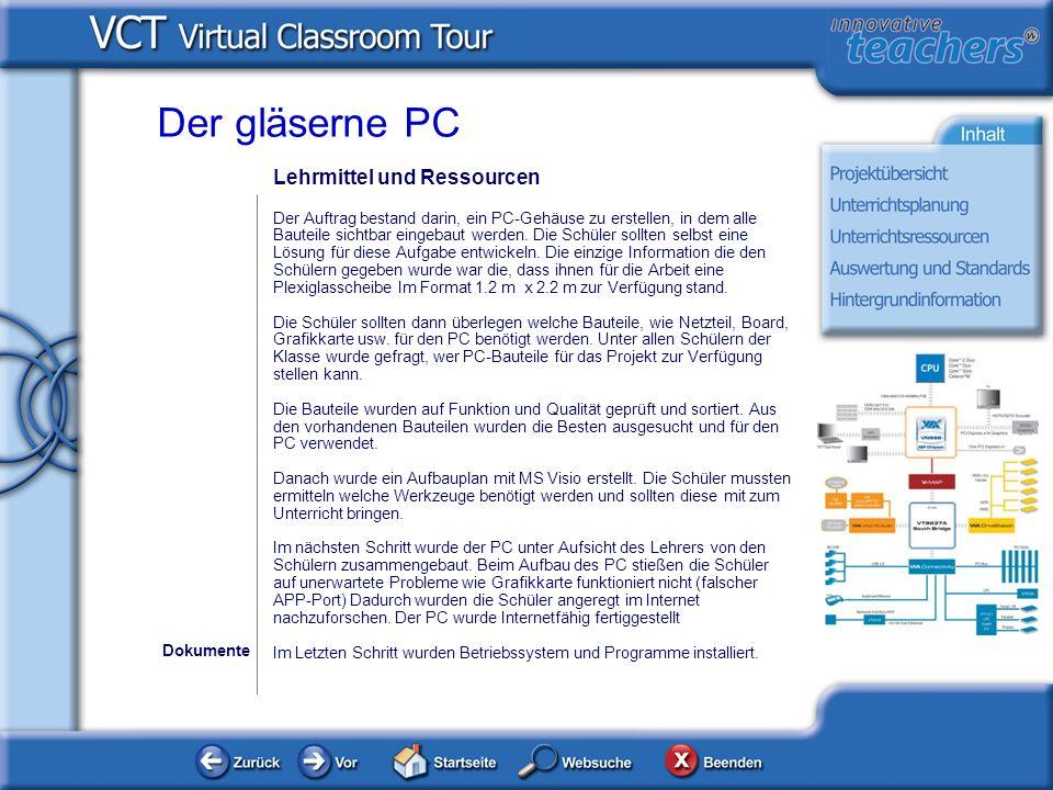 Beurteilung und Standards Dokumente Der gläserne PC Evaluationskategorien: Hardwareausstattung und das Zusammenwirken der elektrischen und mechanischen PC-Komponenten.