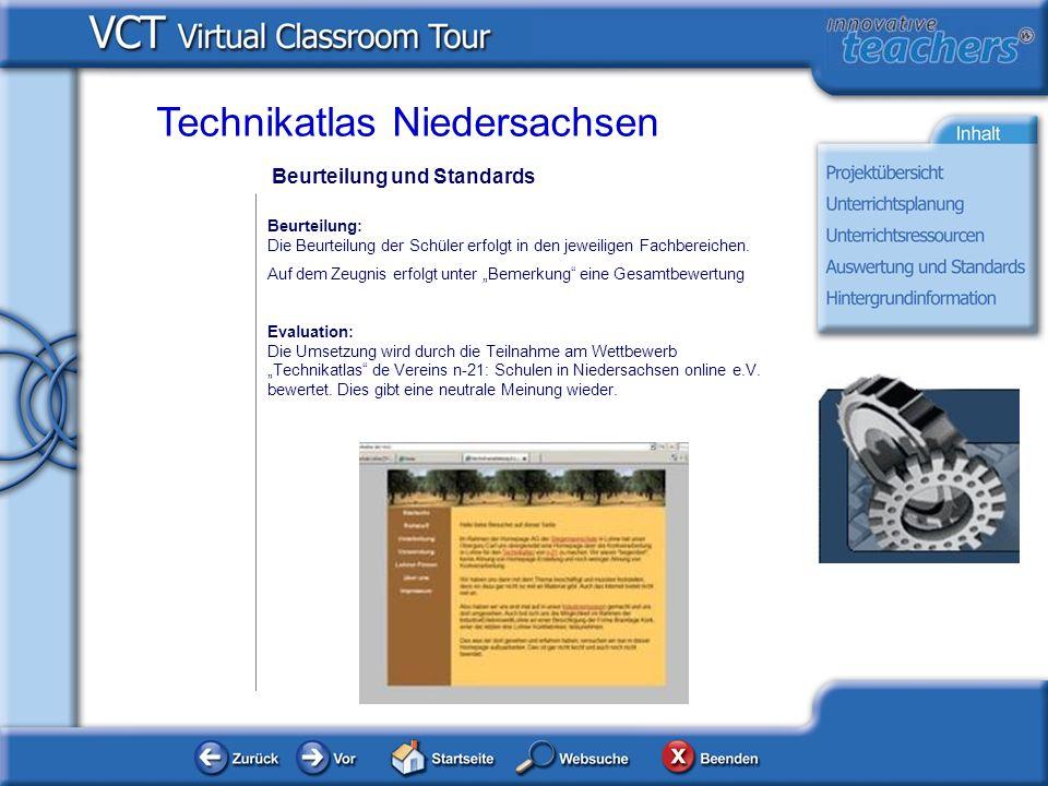 Beurteilung und Standards Technikatlas Niedersachsen Beurteilung: Die Beurteilung der Schüler erfolgt in den jeweiligen Fachbereichen.