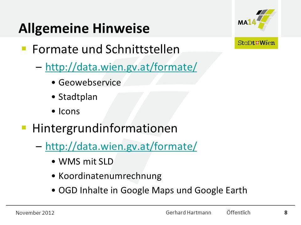Allgemeine Hinweise Formate und Schnittstellen –http://data.wien.gv.at/formate/http://data.wien.gv.at/formate/ Geowebservice Stadtplan Icons Hintergru