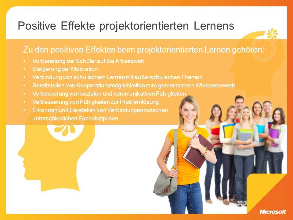 Zu den positiven Effekten beim projektorientierten Lernen gehören: Vorbereitung der Schüler auf die Arbeitswelt Steigerung der Motivation Verbindung v