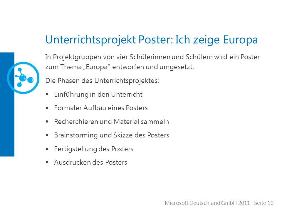 Microsoft Deutschland GmbH 2011 | Seite 10 Unterrichtsprojekt Poster: Ich zeige Europa In Projektgruppen von vier Schülerinnen und Schülern wird ein P