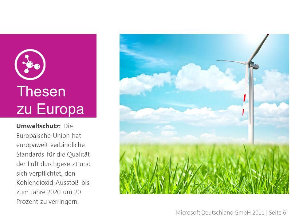 Microsoft Deutschland GmbH 2011 | Seite 6 Umweltschutz: Die Europäische Union hat europaweit verbindliche Standards für die Qualität der Luft durchges
