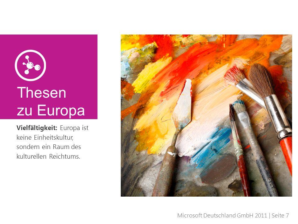 Microsoft Deutschland GmbH 2011 | Seite 8 Werte: Das Sozial- und Lebensmodell Europas baut auf gemeinsame Werte und Normen (Demokratie, Chancen- gleichheit, Achtung der Menschenrechte, Solidarität, Frieden).