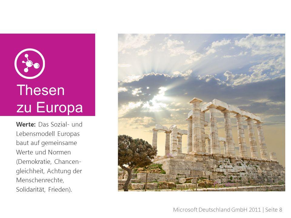 Microsoft Deutschland GmbH 2011 | Seite 8 Werte: Das Sozial- und Lebensmodell Europas baut auf gemeinsame Werte und Normen (Demokratie, Chancen- gleic