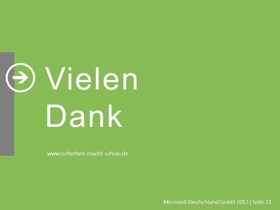 Vielen Dank www.sicherheit-macht-schule.de Microsoft Deutschland GmbH 2012 | Seite 11