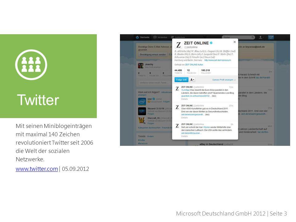 Microsoft Deutschland GmbH 2012 | Seite 3 Mit seinen Miniblogeinträgen mit maximal 140 Zeichen revolutioniert Twitter seit 2006 die Welt der sozialen