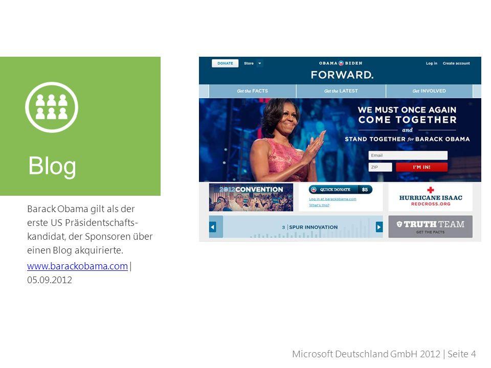 Microsoft Deutschland GmbH 2012 | Seite 4 Barack Obama gilt als der erste US Präsidentschafts- kandidat, der Sponsoren über einen Blog akquirierte. ww