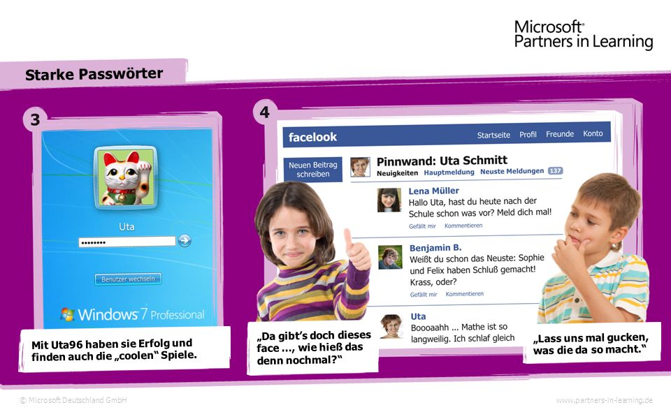 © Microsoft Deutschland GmbHwww.partners-in-learning.de Starke Passwörter Richard und Marie langweilen sich zu Tode. Da beide wissen, dass Richards 15