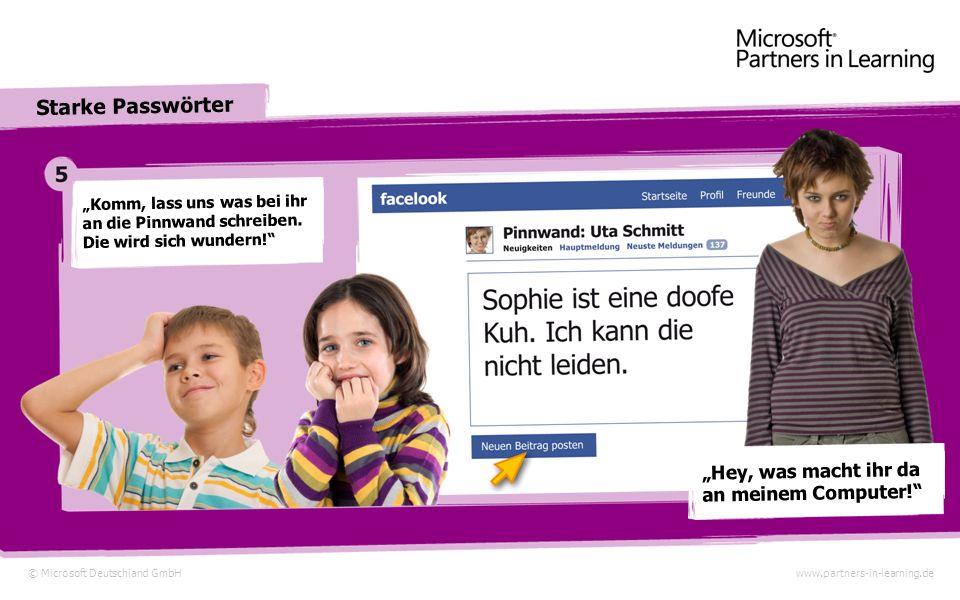© Microsoft Deutschland GmbHwww.partners-in-learning.de Starke Passwörter Mit Uta96 haben sie Erfolg und finden auch die coolen Spiele.