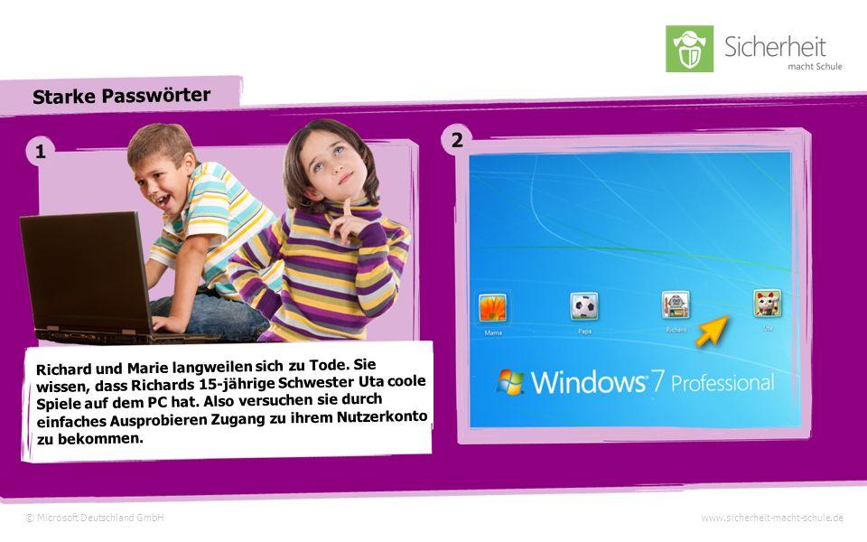 © Microsoft Deutschland GmbHwww.sicherheit-macht-schule.de Starke Passwörter Richard und Marie langweilen sich zu Tode.