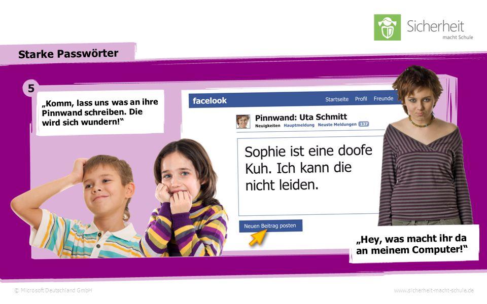 © Microsoft Deutschland GmbHwww.sicherheit-macht-schule.de Starke Passwörter Mit Uta96 haben sie Erfolg und finden auch die coolen Spiele.