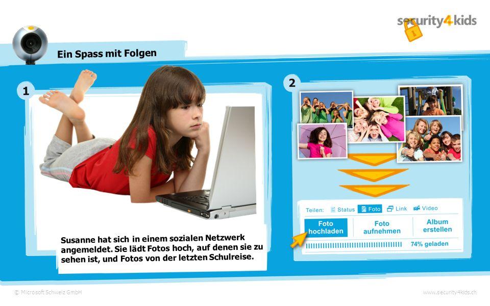© Microsoft Schweiz GmbHwww.security4kids.ch Ein Spass mit Folgen Susanne aus Luzern © Bing Maps