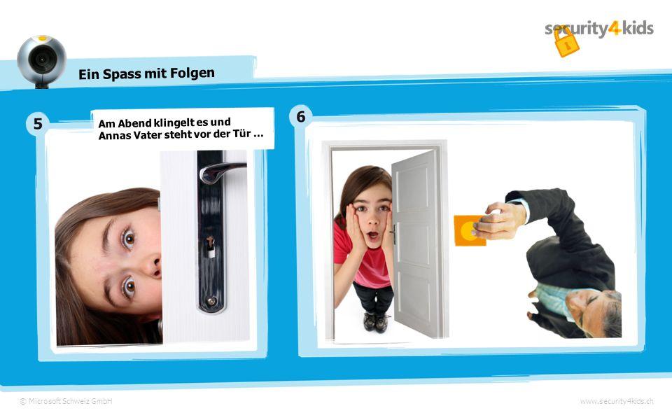 © Microsoft Schweiz GmbHwww.security4kids.ch Ein Spass mit Folgen Auf einem dieser Fotos sieht man die dicke Anna in einer etwas unglücklichen Situati