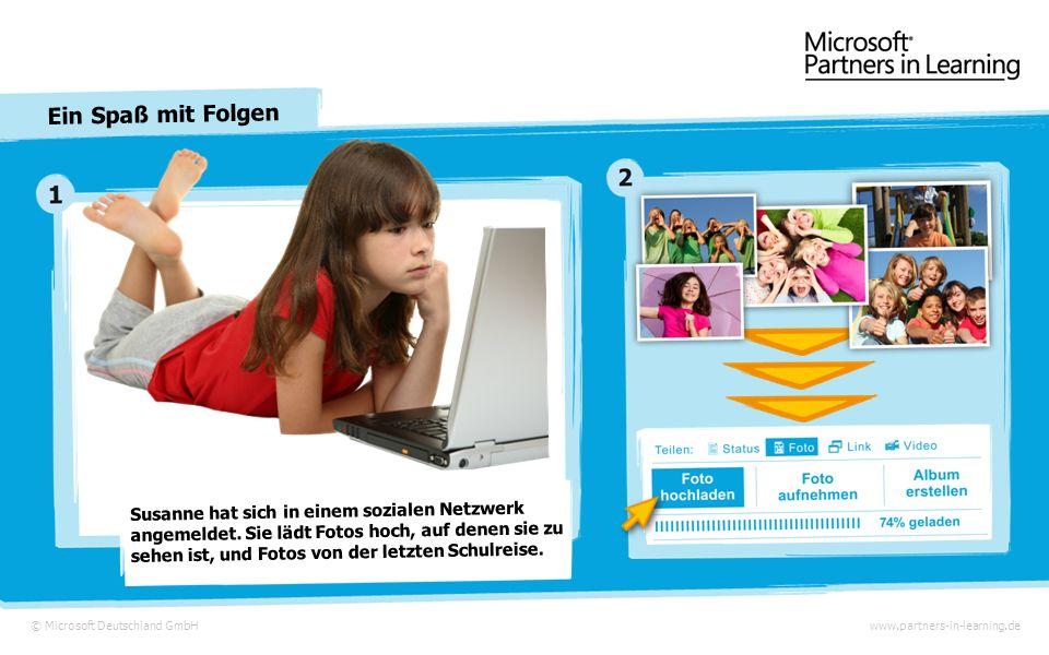 © Microsoft Deutschland GmbH Ein Spaß mit Folgen www.partners-in-learning.de Susanne aus Dresden © Bing Maps