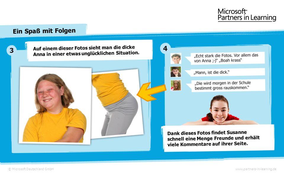 © Microsoft Deutschland GmbH Ein Spaß mit Folgen www.partners-in-learning.de Susanne hat sich in einem sozialen Netzwerk angemeldet.