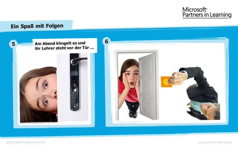 © Microsoft Deutschland GmbH Ein Spaß mit Folgen www.partners-in-learning.de Auf einem dieser Fotos sieht man die dicke Anna in einer etwas unglücklichen Situation.