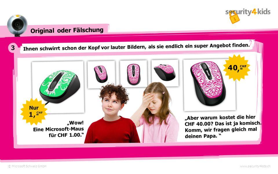 Original oder Fälschung © Microsoft Schweiz GmbHwww.security4kids.ch Sie rufen eine Suchmaschine auf und geben die Worte Computer und Maus ein und erhalten unzählige Treffer.