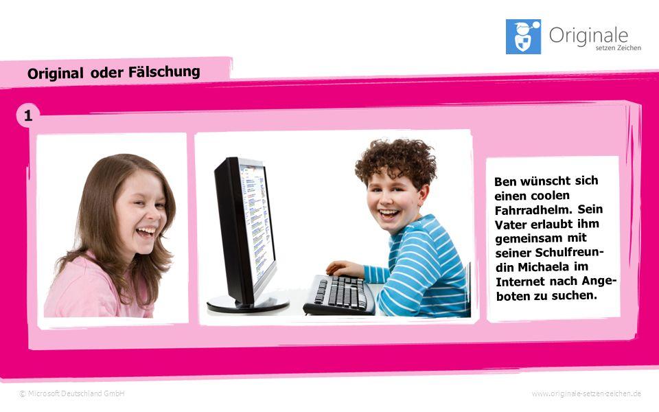 © Microsoft Deutschland GmbH Original oder Fälschung www.originale-setzen-zeichen.de Ben wünscht sich einen coolen Fahrradhelm.