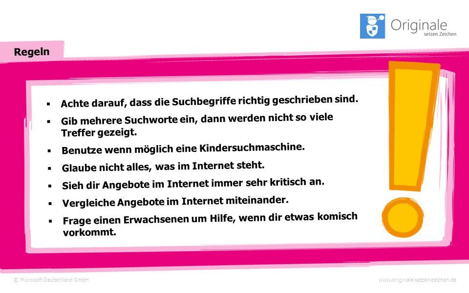 Regeln © Microsoft Deutschland GmbHwww.originale-setzen-zeichen.de Achte darauf, dass die Suchbegriffe richtig geschrieben sind.