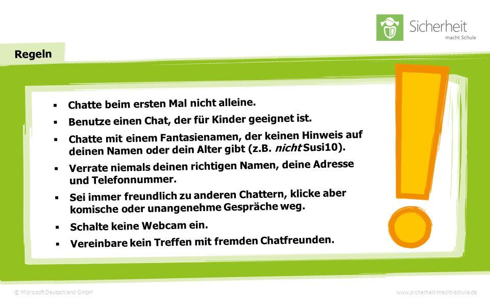 Regeln © Microsoft Deutschland GmbHwww.sicherheit-macht-schule.de Chatte beim ersten Mal nicht alleine.