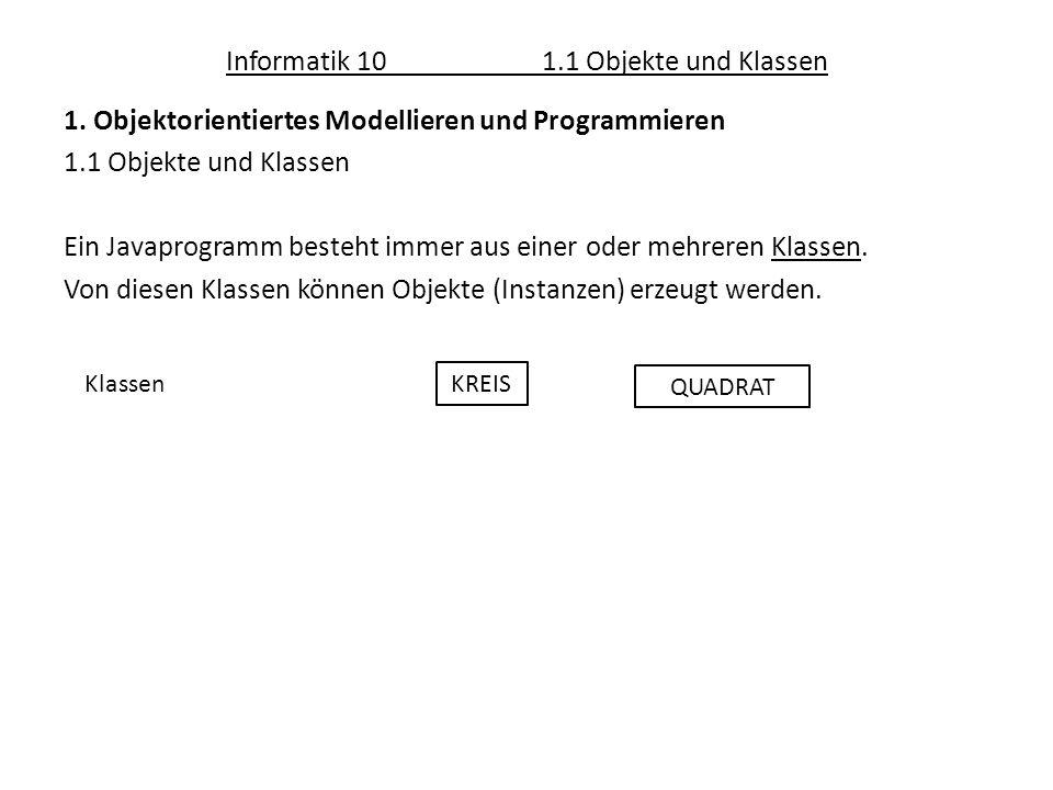 Informatik 101.1 Objekte und Klassen 1.