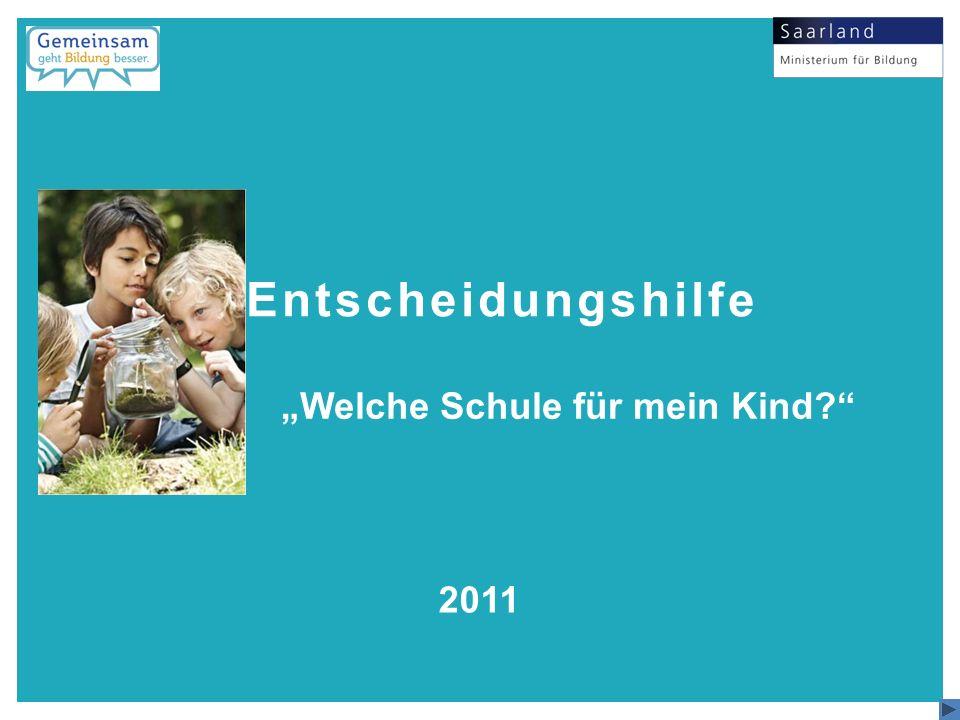 Entscheidungshilfe Welche Schule für mein Kind? 2011