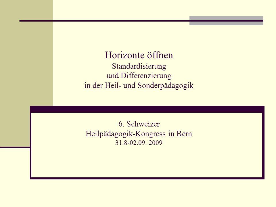 Horizonte öffnen Standardisierung und Differenzierung in der Heil- und Sonderpädagogik 6.