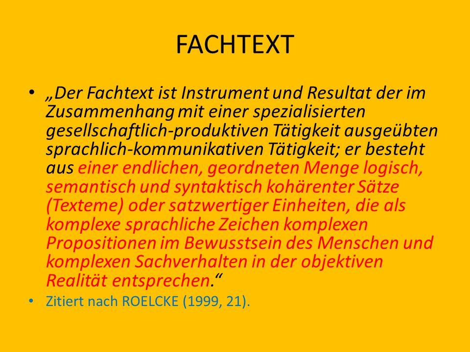 FACHTEXT Der Fachtext ist Instrument und Resultat der im Zusammenhang mit einer spezialisierten gesellschaftlich-produktiven Tätigkeit ausgeübten spra